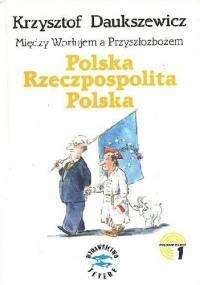 Polska Rzeczpospolita Polska - Krzysztof Daukszewicz