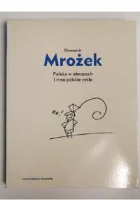 Polska w obrazach i inne polskie cykle - Sławomir Mrożek