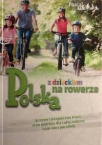 Polska z dzieckiem na rowerze - praca zbiorowa