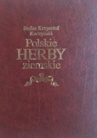 Polskie herby ziemskie : geneza, treści, funkcje - Stefan Krzysztof Kuczyński