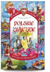 Polskie zwyczaje. Historia dla najmłodszych. - Jarosław Szarek, Joanna Wieliczka-Szarkowa