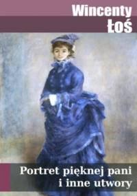 Portret pięknej pani i inne utwory - Łoś Wincenty