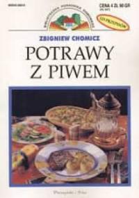Potrawy z piwem - Zbigniew Chomicz