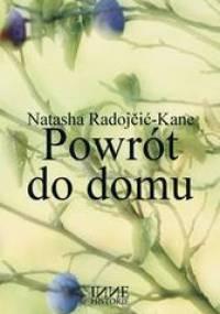 Powrót do domu - Natasha Radojčić-Kane