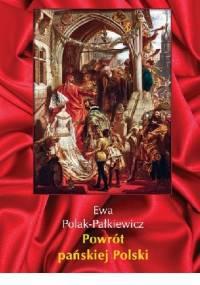 Powrót pańskiej Polski - Ewa Polak-Pałkiewicz