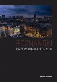 Poznański przewodnik literacki - Joanna Roszak, Paweł Cieliczko