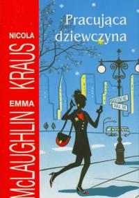 Pracująca dziewczyna - Nicola Kraus, Emma McLaughlin