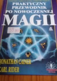 Praktyczny przewodnik po nowoczesnej magii - Jonathan Cainer, Carl Rider
