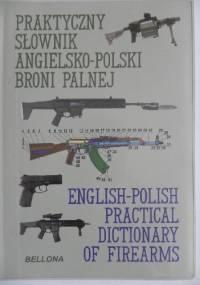 Praktyczny słownik angielsko-polski broni palnej - Ryszard Woźniak