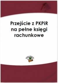 Przejście z PKPiR na pełne księgi rachunkowe - Katarzyna Trzpioła