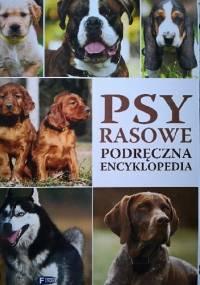 Psy rasowe. Podręczna encyklopedia - Opracowanie zbiorowe
