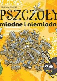 Pszczoły miodne i niemiodne - Justyna Kierat