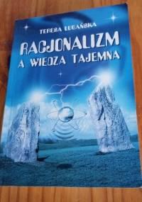 Racjonalizm a wiedza tajemna - Teresa Lubańska