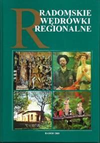 Radomskie wędrówki regionalne. Przewodnik edukacji regionalnej