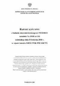 Raport końcowy z badania zdarzenia lotniczego nr 192/2010/11 samolotu Tu-154M nr 101 zaistniałego dnia 10 kwietnia 2010 r. w rejonie lotniska Smoleńsk Północny - Jerzy Miller