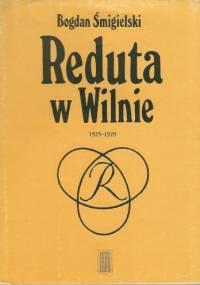Reduta w Wilnie 1925-1929 - Bogdan Śmigielski
