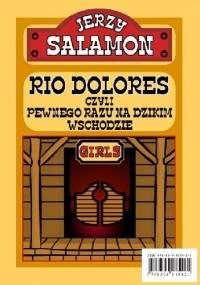 RIO DOLORES CZYLI PEWNEGO RAZU NA DZIKIM WSCHODZIE - Jerzy Salamon