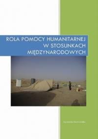 Rola pomocy humanitarnej w stosunkach międzynarodowych - Agnieszka Skowrońska