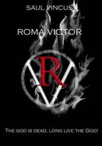 Roma Victor. The God is dead, long live the God! - Saul Pincus