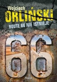 Route 66 nie istnieje - Wojciech Orliński