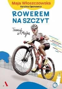 Rowerem na szczyt Trenuj z Majką - Maja Włoszczowska
