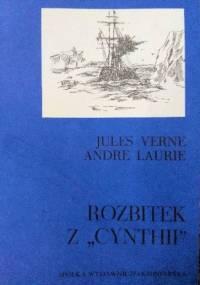 """Rozbitek z """"Cynthii"""" - Juliusz Verne, Andre Laurie"""