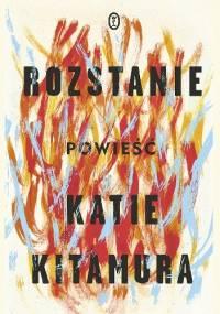 Rozstanie - Katie Kitamura