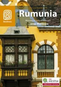 Rumunia. Mozaika w żywych kolorach oraz Mołdowa. Wydanie 3 - praca zbiorowa