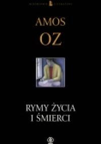 Rymy życia i śmierci - Amos Oz