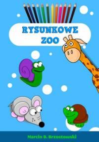 Rysunkowe zoo - B. Brzostowski Marcin