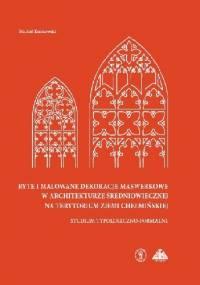 Ryte i malowane dekoracje maswerkowe w architekturze średniowiecznej na terytorium ziemi chełmińskiej studium typologiczno-formalne - Michał Kurkowski