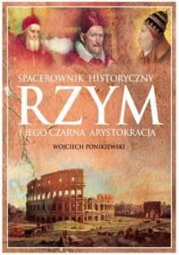 Rzym i jego czarna arystokracja - Wojciech Ponikiewski