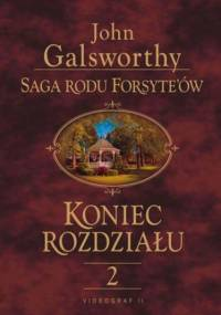 Saga rodu Forsyte'ów. Koniec rozdziału t.2 - John Galsworthy