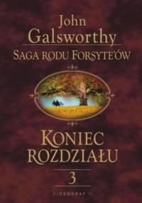 Saga rodu Forsyte'ów. Koniec rozdziału t.3 - John Galsworthy