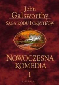 Saga rodu Forsyte'ów. Nowoczesna Komedia. t.1 - John Galsworthy