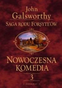 Saga rodu Forsyte'ów. Nowoczesna komedia. t.3 - John Galsworthy