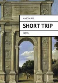 Shorttrip - Bill Marcin