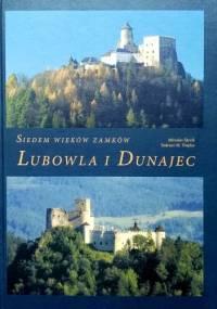 Siedem wieków zamków Lubowla i Dunajec - Tadeusz M. Trajdos, Miroslav Števik