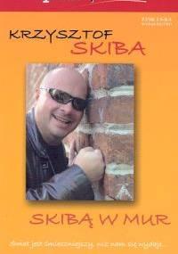 Skibą w mur - Krzysztof Skiba