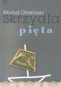 Skrzydła i pięta - Michał Głowiński