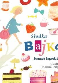 Słodka bajka - Joanna Jagodzińska
