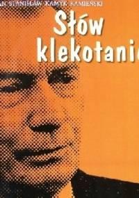 Słów klekotanie - Jan Stanisław Kamyk Kamieński
