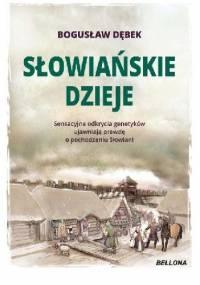 Słowiańskie dzieje - Bogusław Dębek