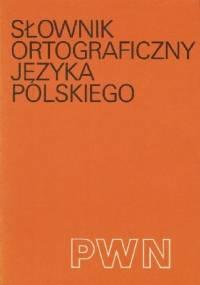 Słownik ortograficzny języka polskiego wraz z zasadami pisowni i interpunkcji - Mieczysław Szymczak