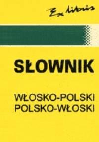 Słownik polsko-włoski, włosko-polski - Bogusława Szczepanik, Andrzej Kaznowski