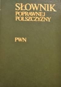 Słownik poprawnej polszczyzny PWN - Witold Doroszewski