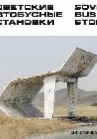 Soviet bus stops - Christopher Herwig