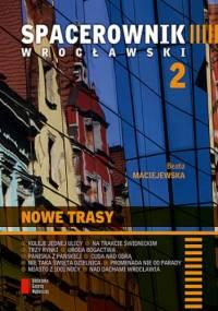 Spacerownik wrocławski: Nowe trasy - Beata Maciejewska