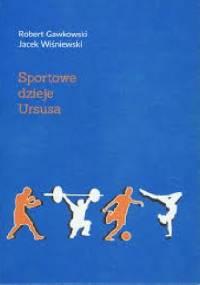 Sportowe dzieje Ursusa - Robert Gawkowski, Jacek Wiśniewski