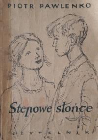 Stepowe słońce - Piotr Pawlenko